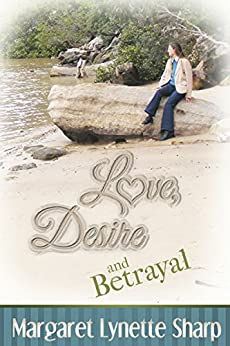 Love, Desire and Betrayal by [Sharp, Margaret Lynette]