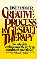 Creative Process in Gestalt Therapy by Joseph Zinker(1978-07-12)