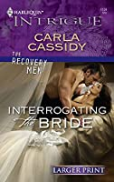Interrogating The Bride (Harlequin Intrigue: The Recovery Men)