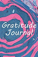 Gratitude Journal: Gorgeous Blue and Pink Marble Cover - A Minimalistic Gratitude Journal with Just One Appreciation Prompt Per Page so that You Have Enough Space To Write Down and Reflect On Your Blessings