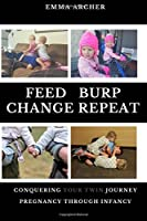 Feed, Burp, Change, Repeat: Conquering Your Twin Journey