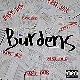 Burdens [Explicit]