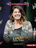 Google Cybersecurity Expert Parisa Tabriz (Stem Trailblazer Biographies)