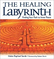 The Healing Labyrinth: Finding Your Path to Inner Peace