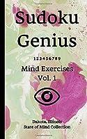 Sudoku Genius Mind Exercises Volume 1: Dakota, Illinois State of Mind Collection