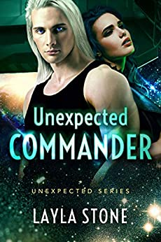 Unexpected Commander (Unexpected Series Book 3) by [Stone, Layla]