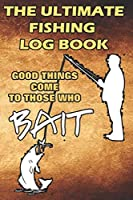 """The Ultimate Fishing Log Book: """"Cool Things Come To Those Who"""" - Fisherman To Record Fishing Trip Experiences"""