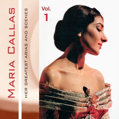 Maria Callas, Her Greatest Arias and Scenes, Vol. 1 (1950, 1952)