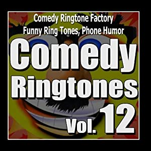 Comedy Ringtones, Text Alerts, Funny Messages Vol. 10