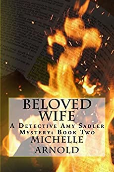 Beloved Wife: A Detective Amy Sadler Mystery: Book Two by [Arnold, Michelle]