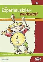 Die Experimusizierwerkstatt 1/2: Grundwissen Musik (1. und 2. Klasse)