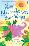 How Elephants Lost Their Wings: For tablet devices (Usborne First Reading: Level Two)