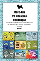 Care-Tzu 20 Milestone Challenges Care-Tzu Memorable Moments.Includes Milestones for Memories, Gifts, Grooming, Socialization & Training Volume 2
