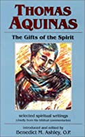 Thomas Aquinas: The Gifts of the Spirit : Selected Spiritual Writings