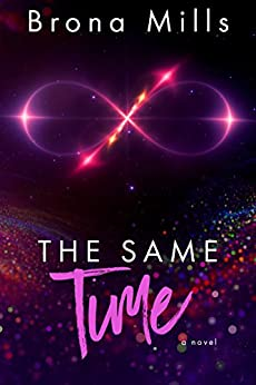 The Same Time (Time Series book 2) by [Mills, Brona]