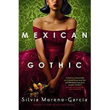Mexican Gothic: a mesmerising historical Gothic fantasy set in 1950s Mexico