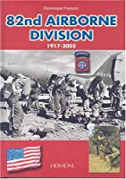 82nd Airborne: 1917-2005 (Military Power)