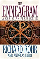 The Enneagram: A Christian Perspective by Richard Rohr Andreas Ebert(2001-09-01)