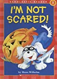 I'm Not Scared! (Scholastic Reader Level 1)