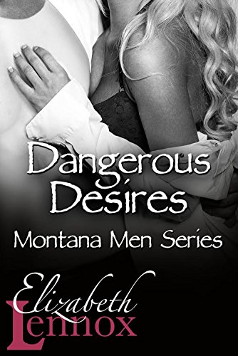 Dangerous Desires (Montana Men Book 3) (English Edition)の詳細を見る