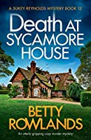 Death at Sycamore House: An utterly gripping cozy murder mystery (A Sukey Reynolds Mystery)