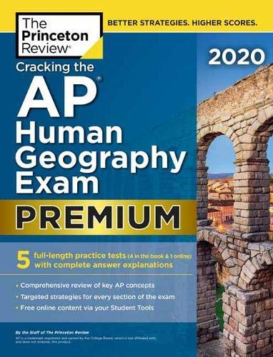 Cracking the AP Human Geography Exam 2020, Premium Edition: 5 Practice Tests + Complete Content Review + Proven Prep for the NEW 2020 Exam (College Test Preparation) (English Edition)