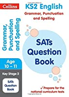 KS2 English Grammar Punctuation and Spelling SATs Question Book (Collins KS2 SATs Revision and Practice)【洋書】 [並行輸入品]