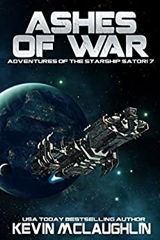Ashes of War (Adventures of the Starship Satori Book 7) by [McLaughlin, Kevin]