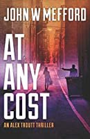 AT ANY COST (An Alex Troutt Thriller)