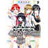 スクールガールストライカーズ Comic Channel 2巻 (デジタル版ガンガンコミックスONLINE)