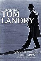 I Remember Tom Landry