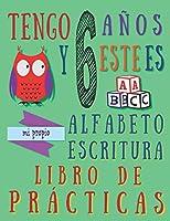 Tengo 6 años y este es mi propio alfabeto escritura libro de prácticas: Práctica alfabética para niños de seis años