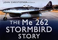 The Me 262 Stormbird Story (Story Series)