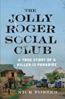 The Jolly Roger Social Club: A True Story of a Killer in Paradise (Prel01  13 06 2019)
