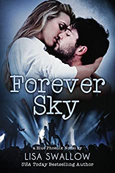 Forever Sky : A British Rock Star Romance (Blue Phoenix Book 6) by [Swallow, Lisa]
