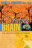 The Creating Brain: The Neuroscience of Genius (English Edition)
