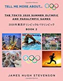 Tell me more about… The Tokyo 2020 Summer Olympic and Paralympic Games: 2020年東京オリンピック&パラリンピック Book 2 (Tell me about)