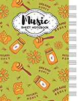 Music Sheet Notebook: Blank Staff Manuscript Paper with Honey Themed Cover Design