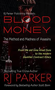 BLOOD MONEY: The Method and Madness of Assassins by [Parker, RJ]
