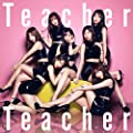 52nd Single「Teacher Teacher」Type A 初回限定盤
