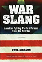 War Slang: American Fighting Words & Phrases Since the Civil War, Third Edition