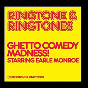 Ringtone & Ringtones: Ghetto Comedy Madness!