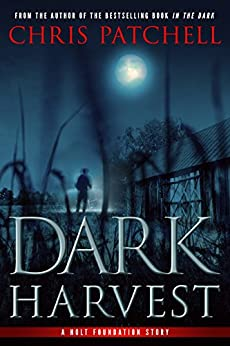 [Patchell, Chris]のDark Harvest (A Holt Foundation Story Book 2) (English Edition)