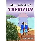 More Trouble at Trebizon: (The Trebizon Boarding School Series)