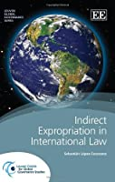Indirect Expropriation in International Law (Leuven Global Governance)