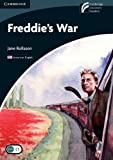 Freddie's War Level 6 Advanced American English Edition (Cambridge Discovery Readers, Level 6)