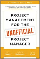 Project Management for the Unofficial Project Manager: A FranklinCovey Title by Kory Kogon Suzette Blakemore James Wood(2015-04-07)