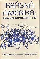 Krasna Amerika: A Study of Texas Czechs, 1851-1939