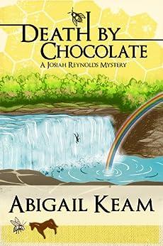 Death By Chocolate: A Josiah Reynolds Mystery 6 (Josiah Reynolds Mysteries) by [Keam, Abigail]