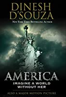 America: Imagine a World without Her by Dinesh D'Souza(2014-06-02)